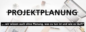 Projekt ohne Planung