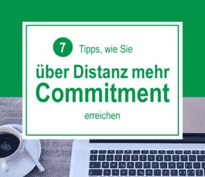 7 Tipps für mehr Commitment über Distanz