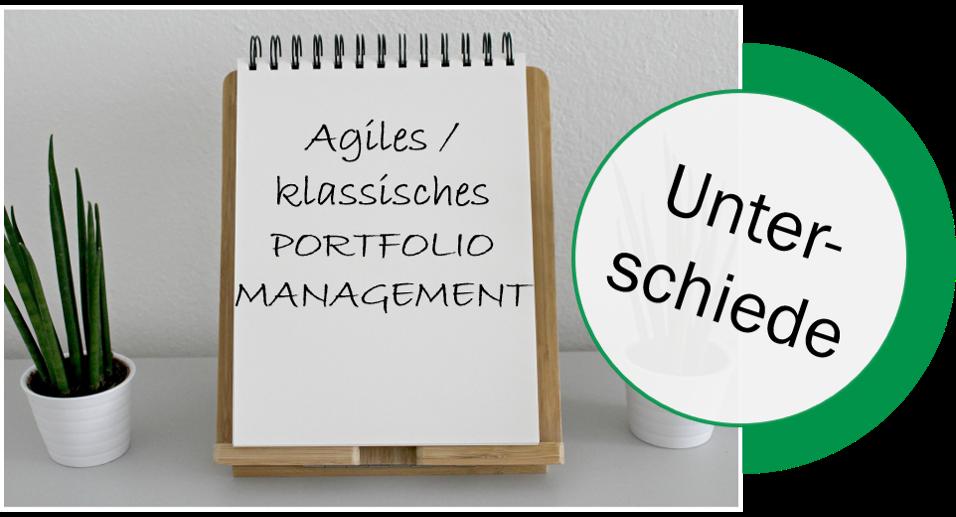 Unterschiede klassisches/agiles Portfoliomanagement