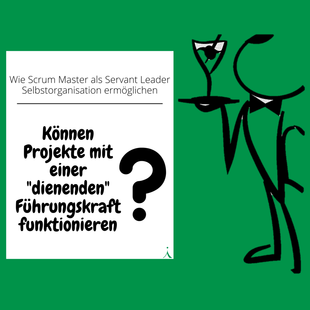 Scrum Master als Servant Leader