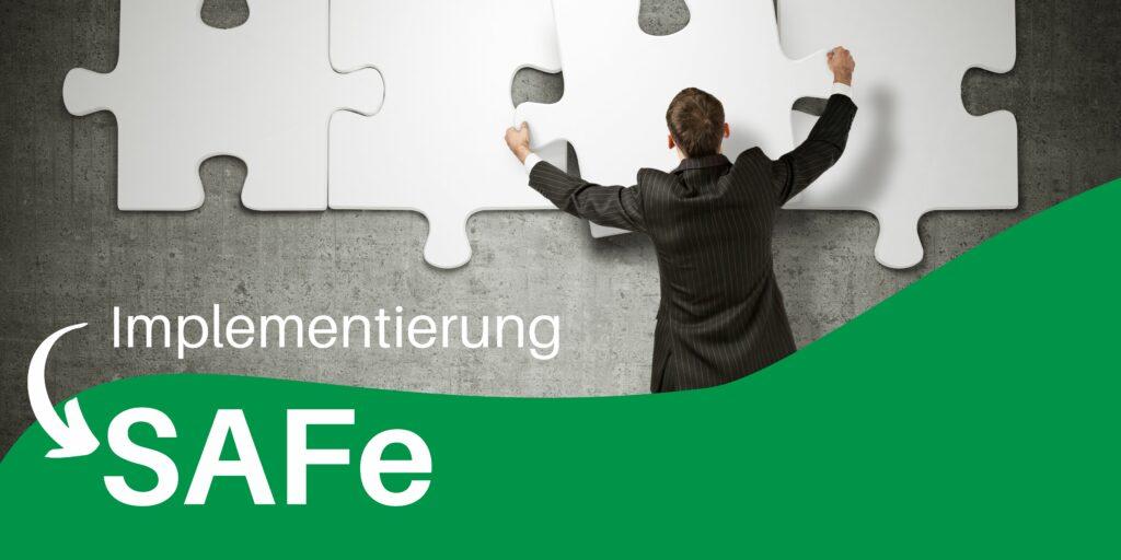 Implementierung SAFe, Mann verschiebt Puzzlesteine (Prozess)