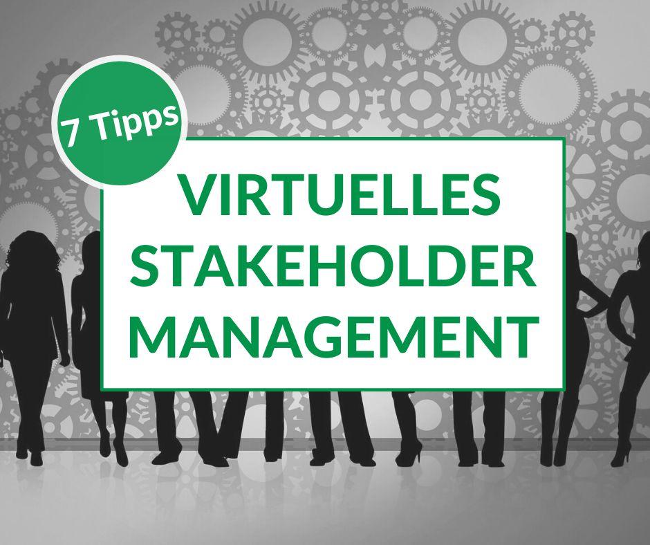 Gruppe von Leuten im Hintergrund; Text: 7 Tipps: Virtuelles Stakeholdermanagement